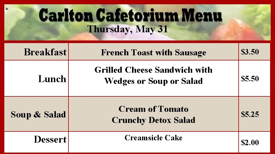 Th Thursday, May 31 Breakfast Lunch Soup & Salad Dessert French Toast with Sausage