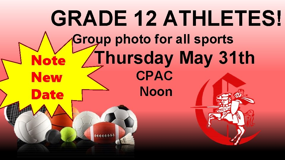 GRADE 12 ATHLETES! Group photo for all sports Note New Date Thursday May 31