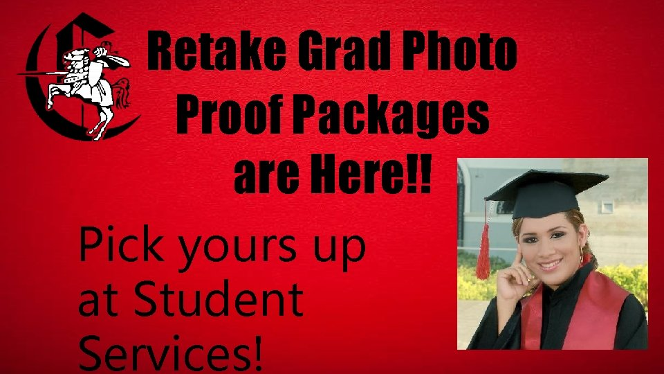 Retake Grad Photo Proof Packages are Here!! Pick yours up at Student Services!