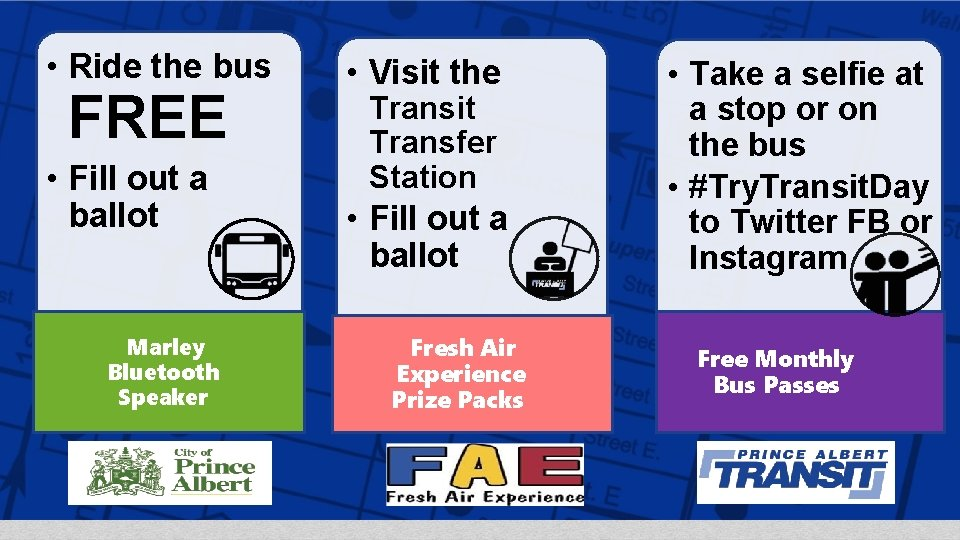 • Ride the bus FREE • Fill out a ballot …Marley ……. .
