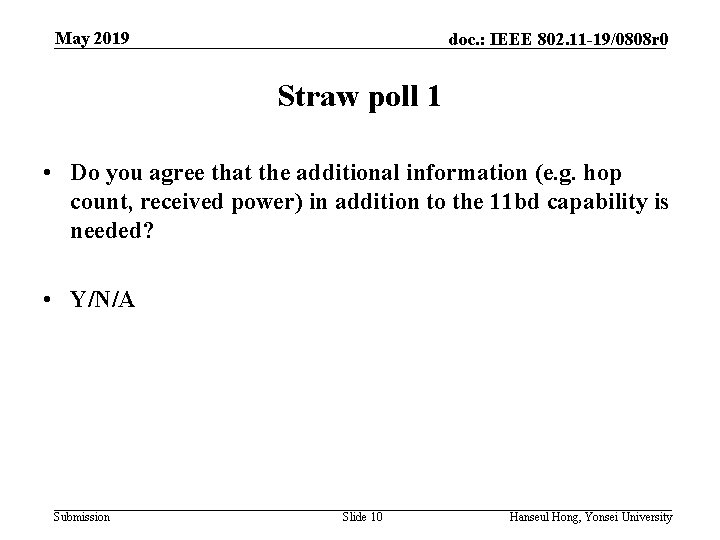 May 2019 doc. : IEEE 802. 11 -19/0808 r 0 Straw poll 1 •