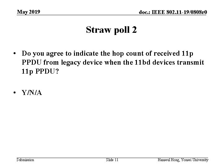 May 2019 doc. : IEEE 802. 11 -19/0808 r 0 Straw poll 2 •