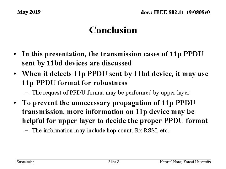 May 2019 doc. : IEEE 802. 11 -19/0808 r 0 Conclusion • In this