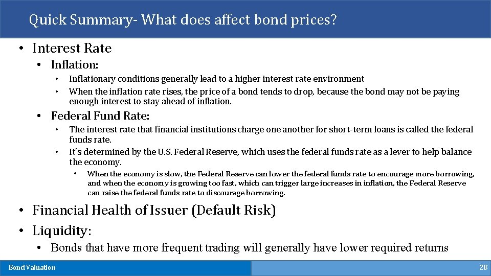 Quick Summary- What does affect bond prices? • Interest Rate • Inflation: • •