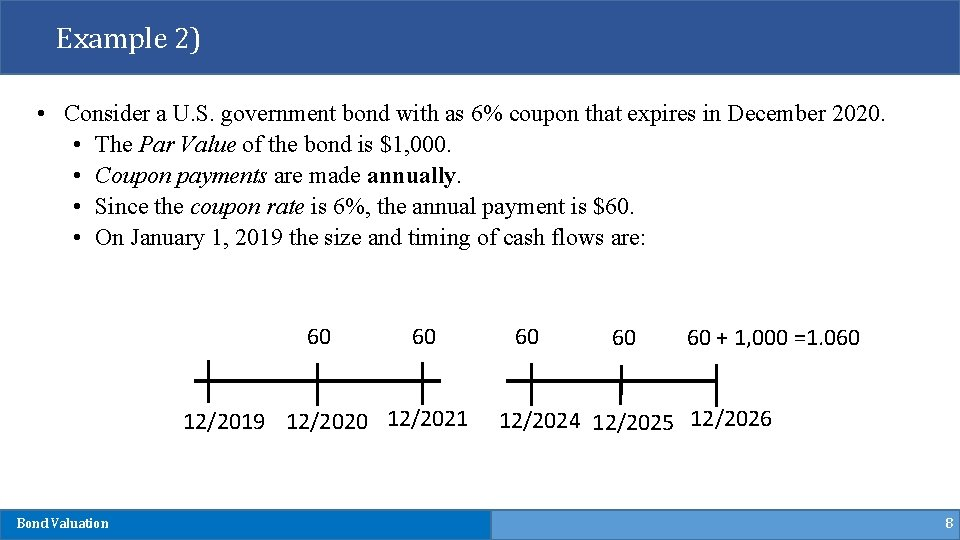Example 2) • Consider a U. S. government bond with as 6% coupon that