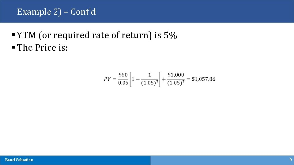 Example 2) – Cont'd § YTM (or required rate of return) is 5% §