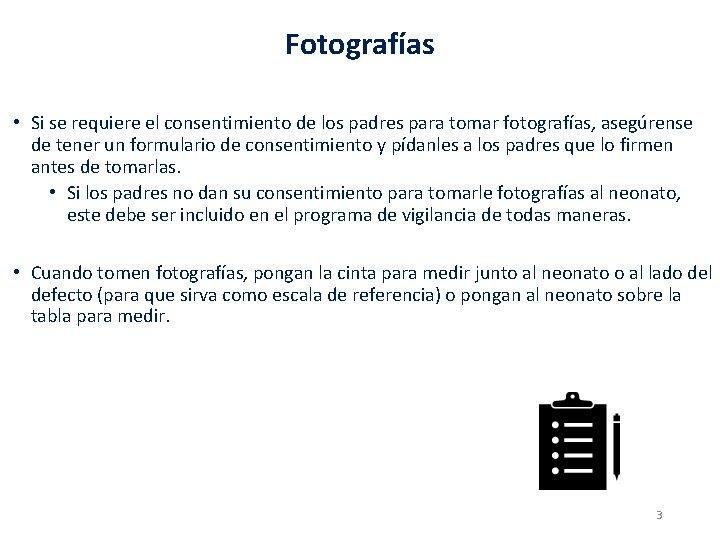 Fotografías • Si se requiere el consentimiento de los padres para tomar fotografías, asegúrense