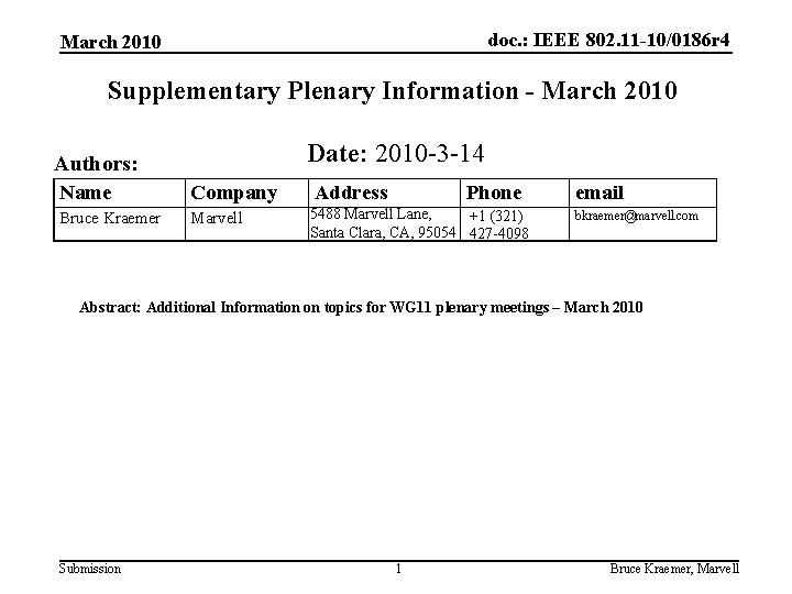 doc. : IEEE 802. 11 -10/0186 r 4 March 2010 Supplementary Plenary Information -
