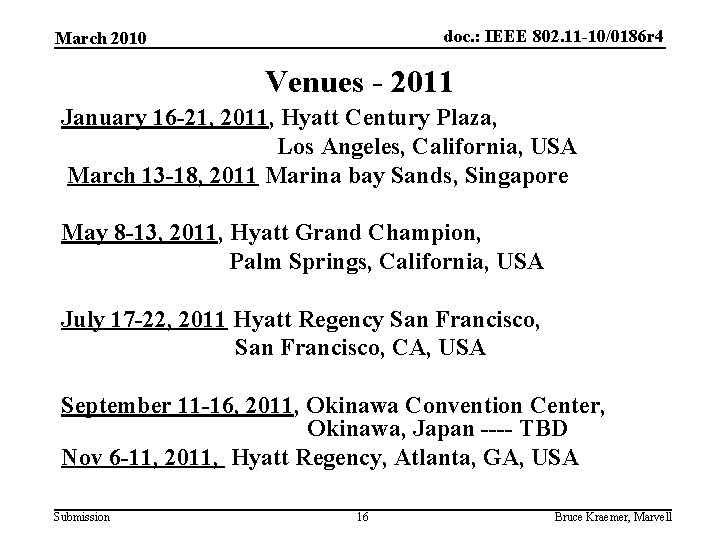 doc. : IEEE 802. 11 -10/0186 r 4 March 2010 Venues - 2011 January