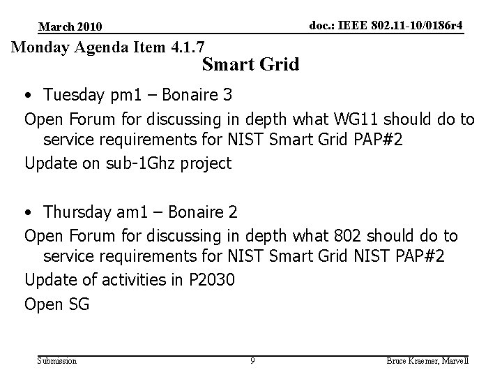 doc. : IEEE 802. 11 -10/0186 r 4 March 2010 Monday Agenda Item 4.