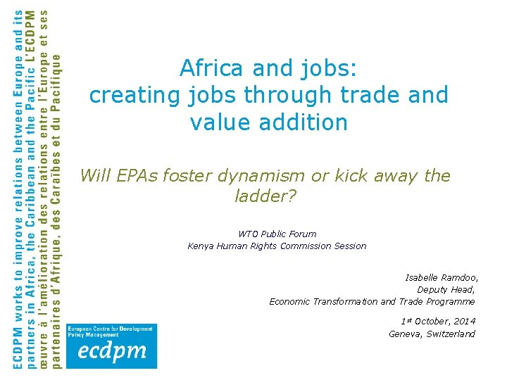 Africa and jobs: creating jobs through trade and value addition Will EPAs foster dynamism