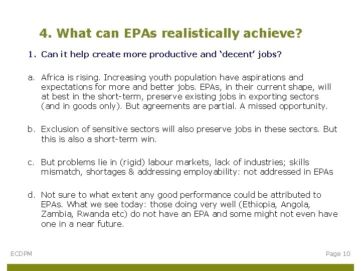 4. What can EPAs realistically achieve? 1. Can it help create more productive and