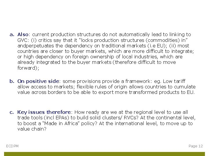 a. Also: current production structures do not automatically lead to linking to GVC: (i)