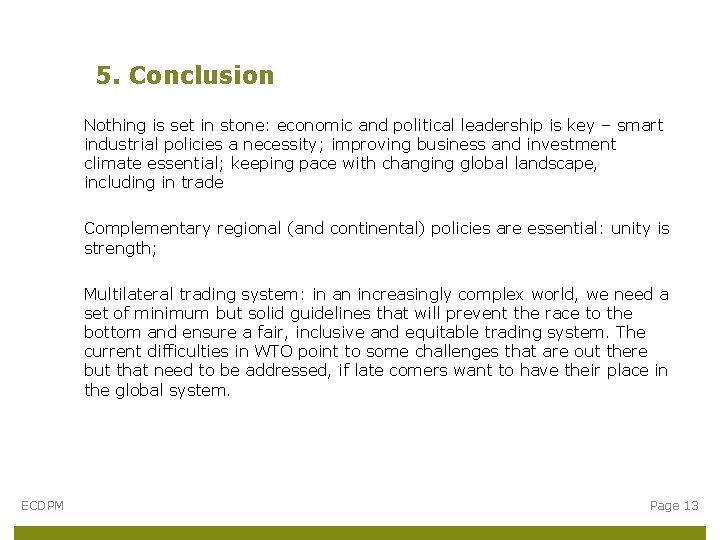 5. Conclusion Nothing is set in stone: economic and political leadership is key –