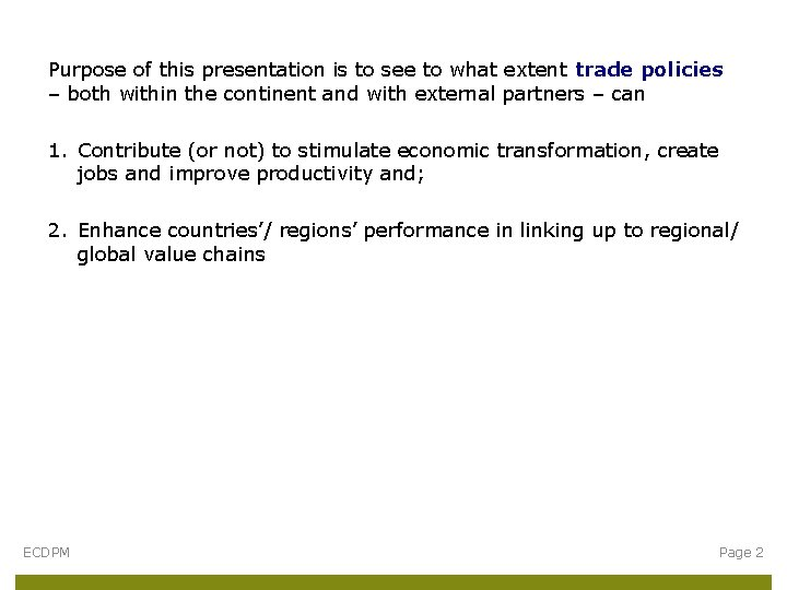 Purpose of this presentation is to see to what extent trade policies – both