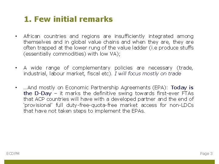 1. Few initial remarks • African countries and regions are insufficiently integrated among themselves
