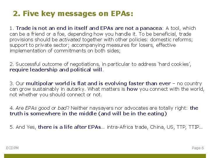 2. Five key messages on EPAs: 1. Trade is not an end in itself