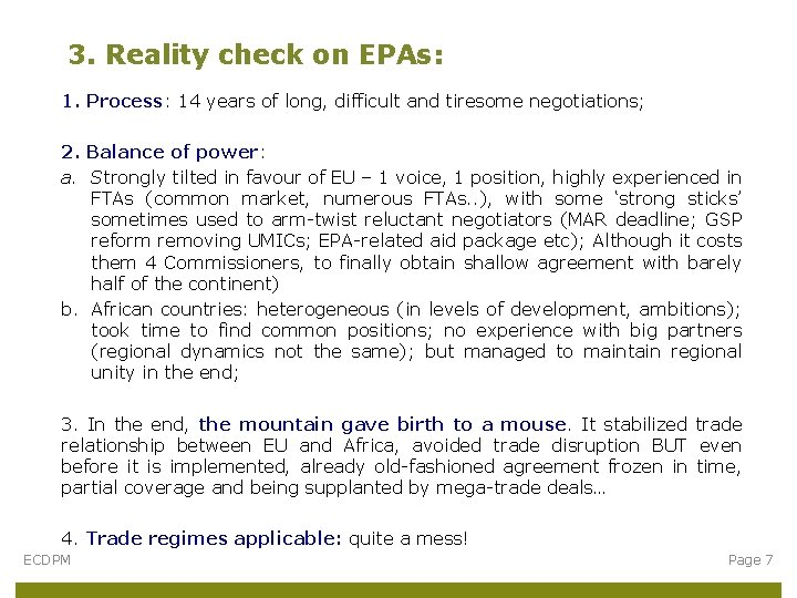 3. Reality check on EPAs: 1. Process: 14 years of long, difficult and tiresome