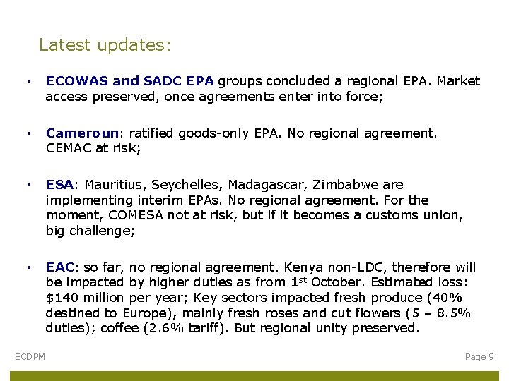 Latest updates: • ECOWAS and SADC EPA groups concluded a regional EPA. Market access
