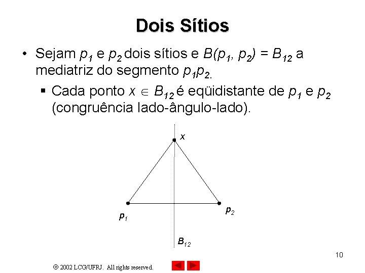 Dois Sítios • Sejam p 1 e p 2 dois sítios e B(p 1,
