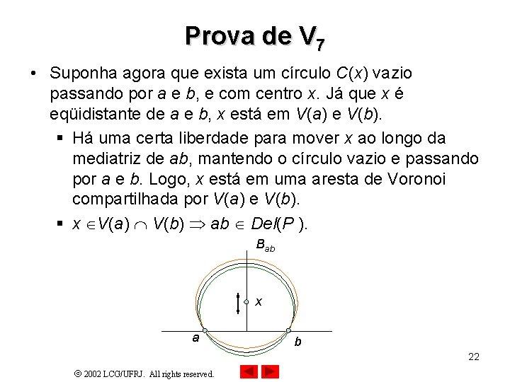 Prova de V 7 • Suponha agora que exista um círculo C(x) vazio passando