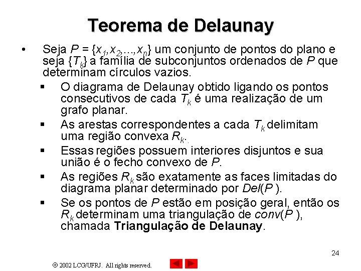 Teorema de Delaunay • Seja P = {x 1, x 2, . . .