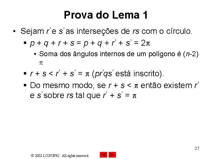 Prova do Lema 1 • Sejam r' e s' as interseções de rs com