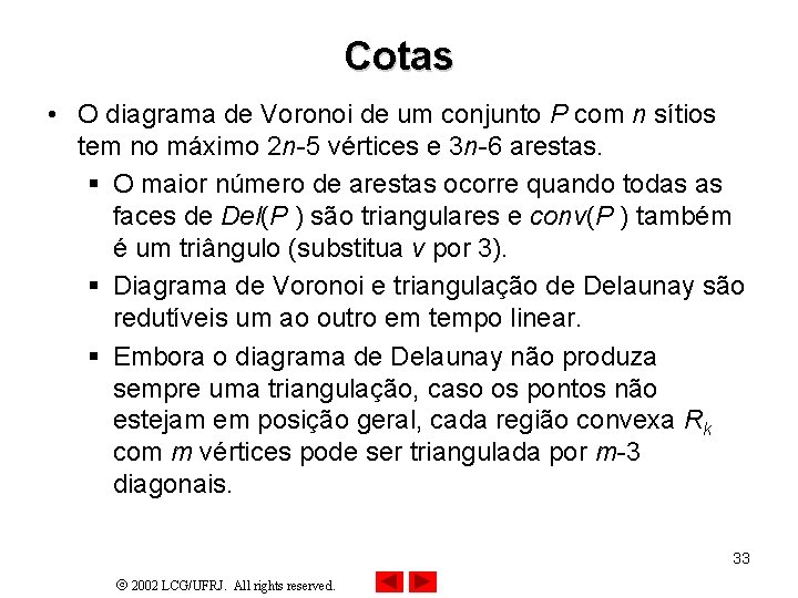 Cotas • O diagrama de Voronoi de um conjunto P com n sítios tem