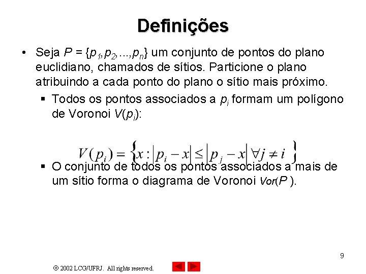 Definições • Seja P = {p 1, p 2, . . . , pn}