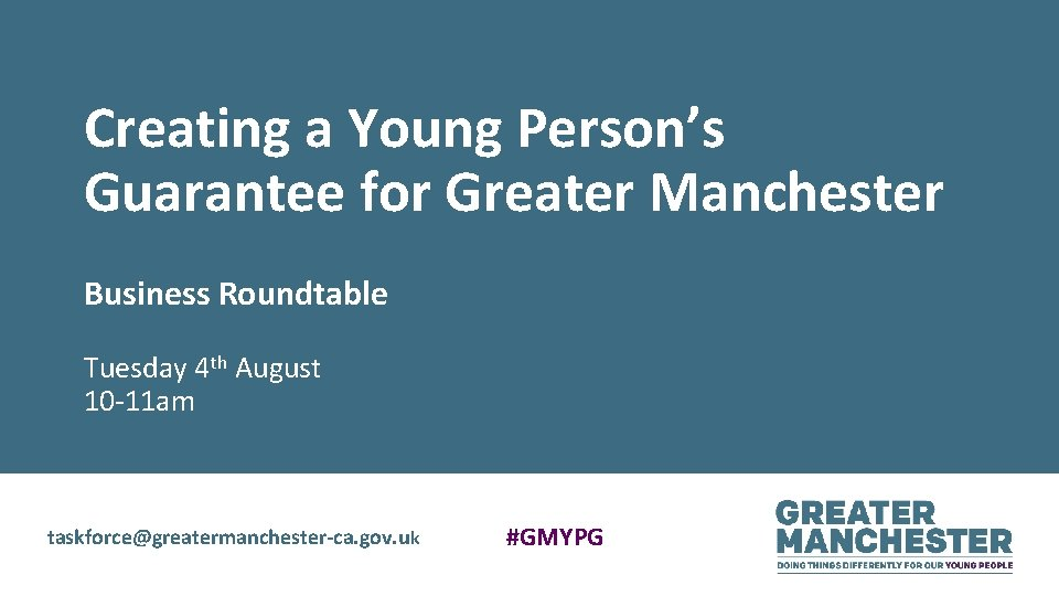 Creating a Young Person's Guarantee for Greater Manchester Business Roundtable Tuesday 4 th August