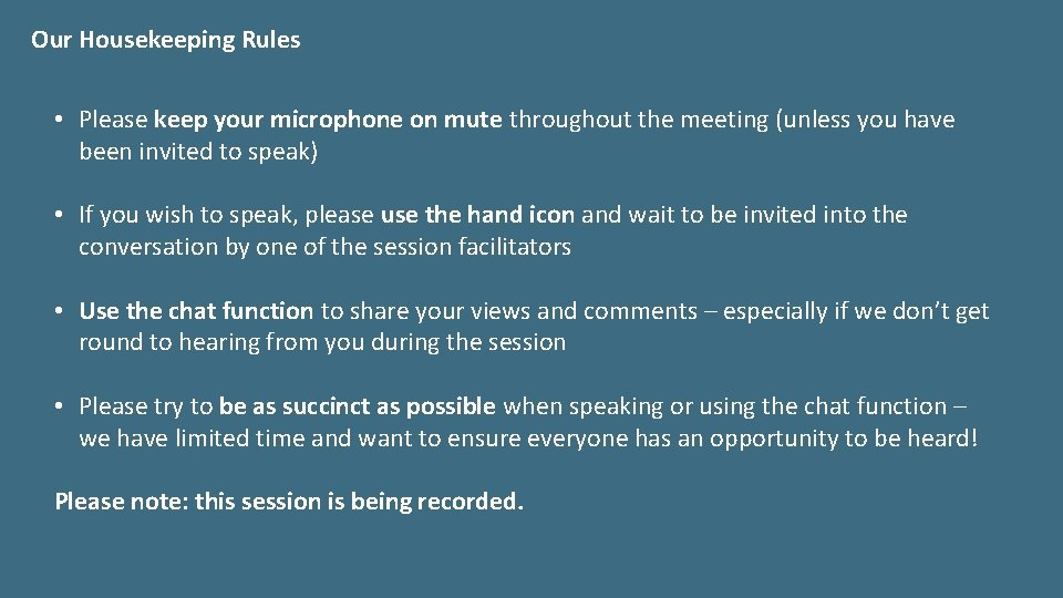 Our Housekeeping Rules • Please keep your microphone on mute throughout the meeting (unless