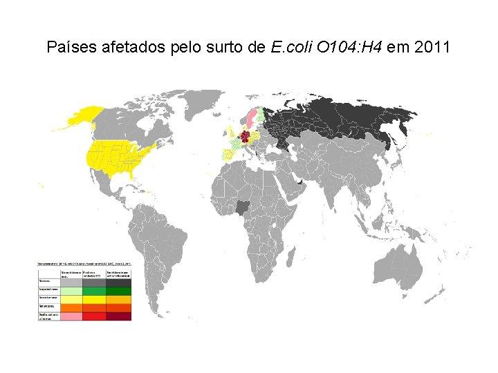 Países afetados pelo surto de E. coli O 104: H 4 em 2011