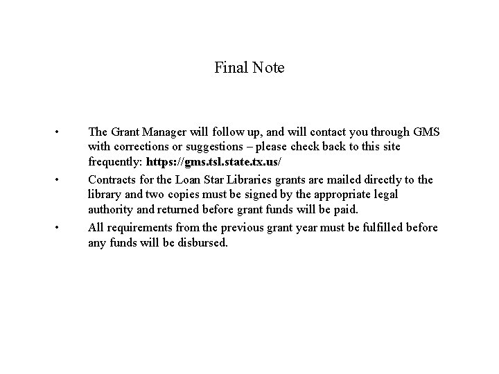 Final Note • • • The Grant Manager will follow up, and will contact