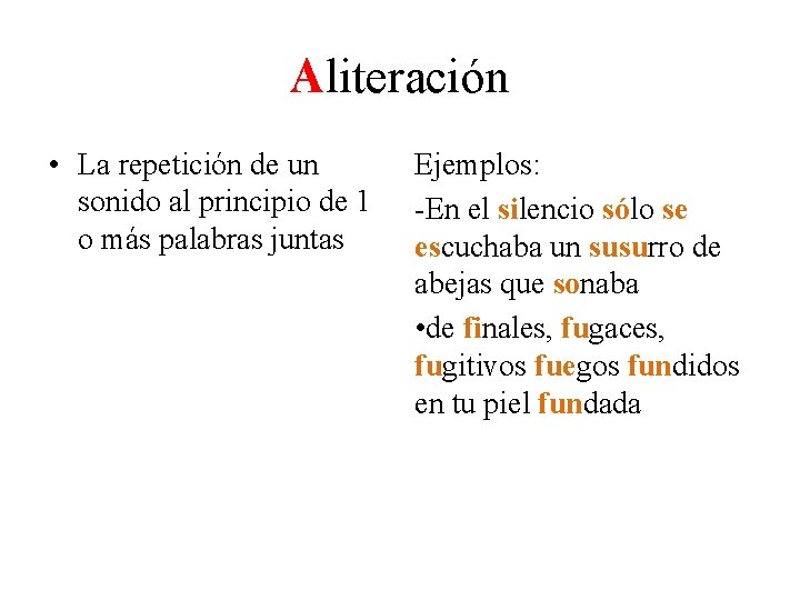 Aliteración • La repetición de un sonido al principio de 1 o más palabras