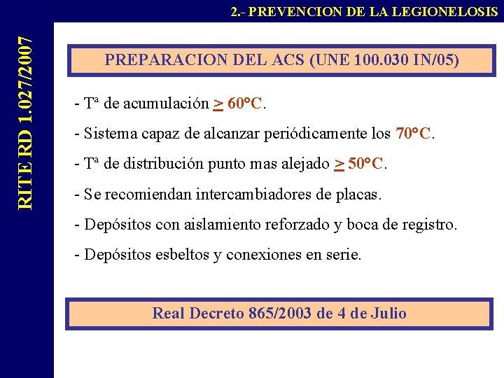 PRODUCCION RITE RD 1. 027/2007 ACS 2. - PREVENCION DE LA LEGIONELOSIS PREPARACION DEL