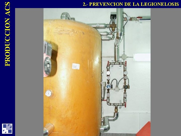 PRODUCCION ACS 2. - PREVENCION DE LA LEGIONELOSIS
