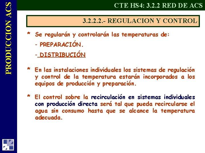 PRODUCCION ACS CTE HS 4: 3. 2. 2 RED DE ACS 3. 2. 2.