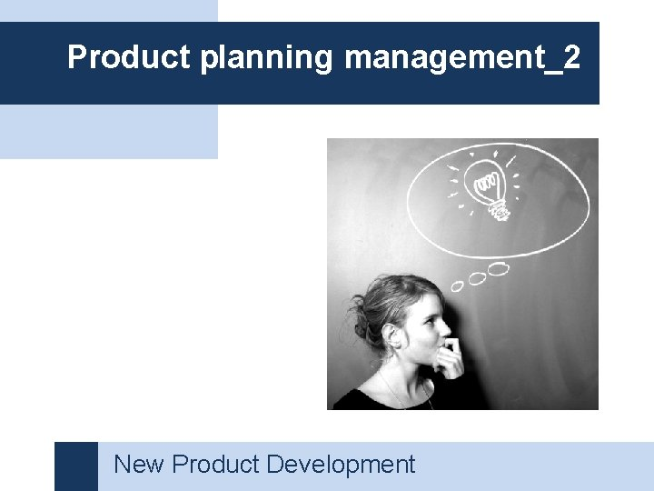 Product planning management_2 New Product Development