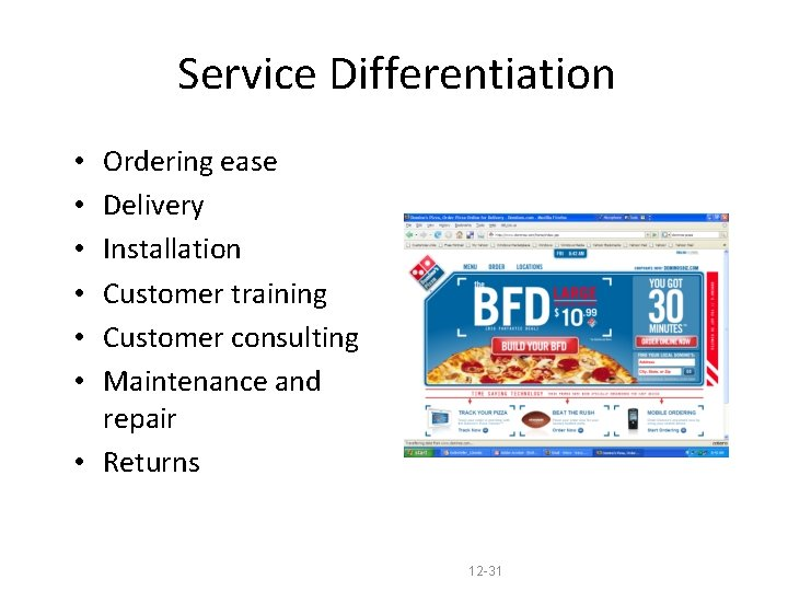 Service Differentiation Ordering ease Delivery Installation Customer training Customer consulting Maintenance and repair •
