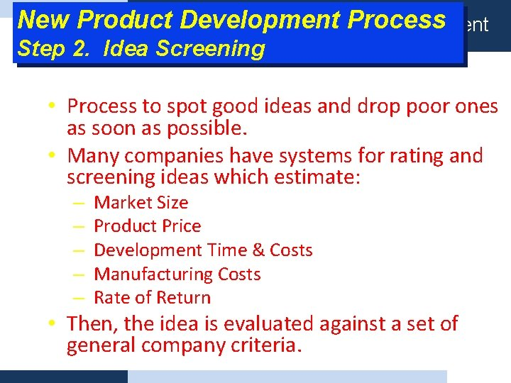 New Product Development Process Definisi Product planning management Step 2. Idea Screening • Process