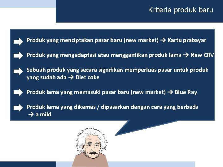 Kriteria produk baru Produk yang menciptakan pasar baru (new market) Kartu prabayar Produk yang