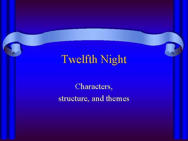 Twelfth Night Characters, structure, and themes