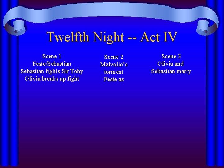 Twelfth Night -- Act IV Scene 1 Feste/Sebastian fights Sir Toby Olivia breaks up