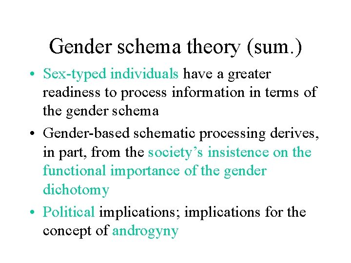 Gender schema theory (sum. ) • Sex-typed individuals have a greater readiness to process