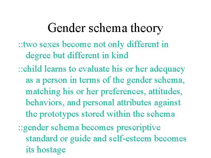 Gender schema theory : : two sexes become not only different in degree but