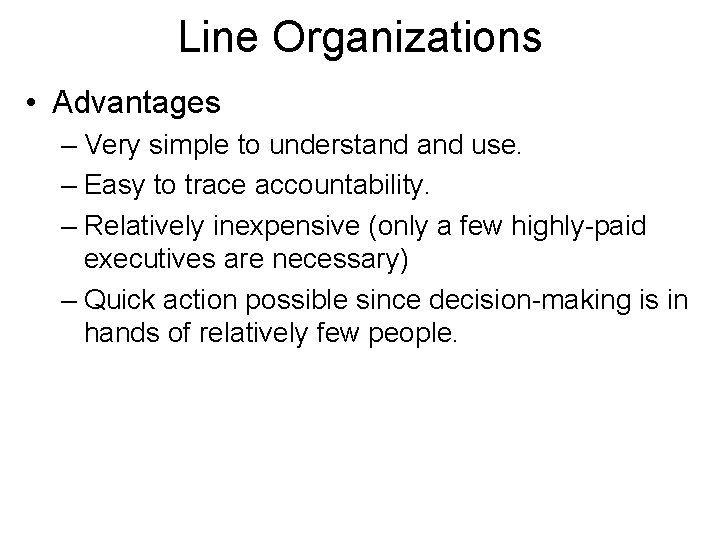 Line Organizations • Advantages – Very simple to understand use. – Easy to trace