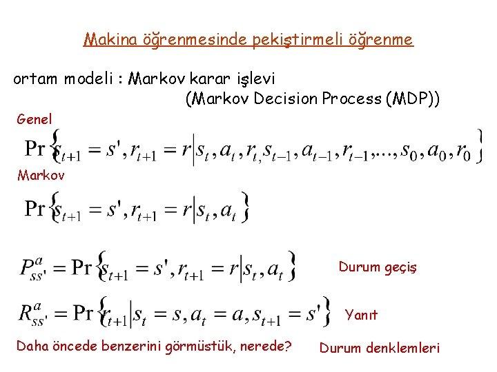 Makina öğrenmesinde pekiştirmeli öğrenme ortam modeli : Markov karar işlevi (Markov Decision Process (MDP))