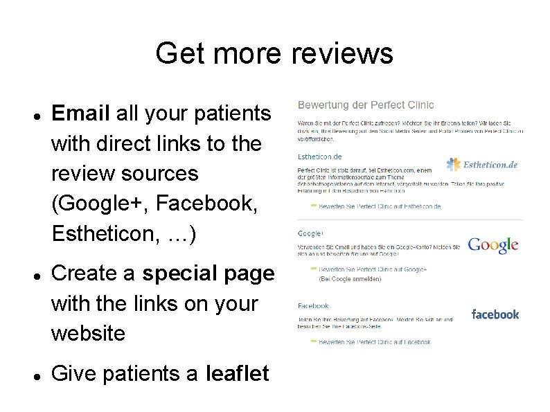Get more reviews Email all your patients with direct links to the review sources