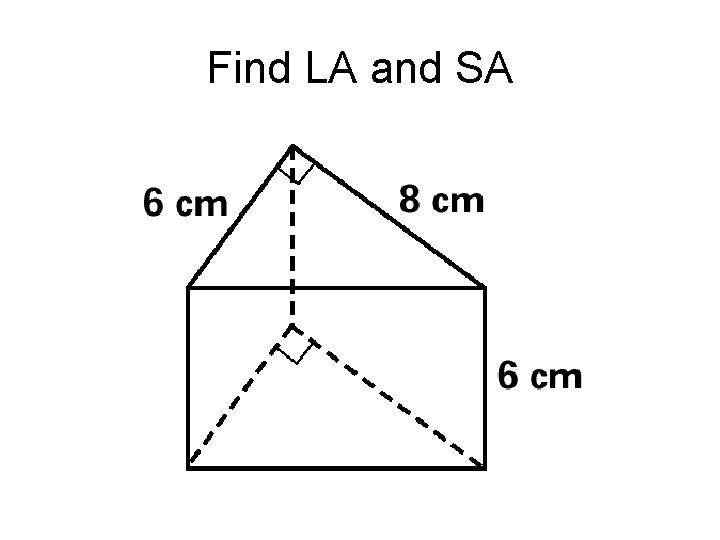 Find LA and SA