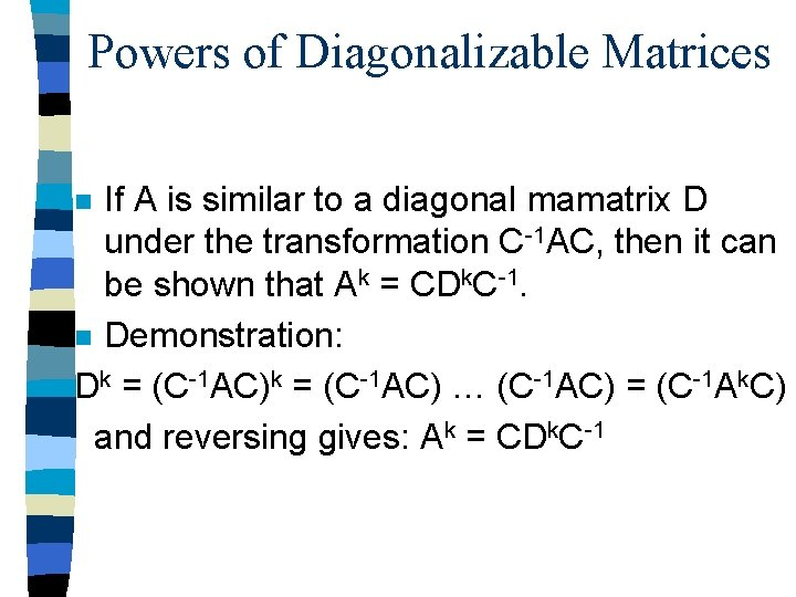 Powers of Diagonalizable Matrices If A is similar to a diagonal mamatrix D under